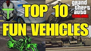 GTA ONLINE TOP 10 FUN VEHICLES TO OWN!