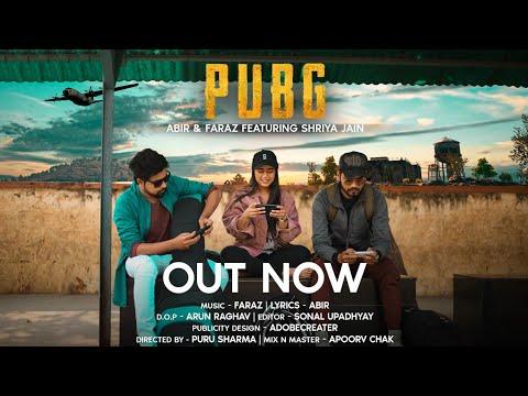 PUBG - Official Music Video | Abir & Faraz ft. Shriya Jain