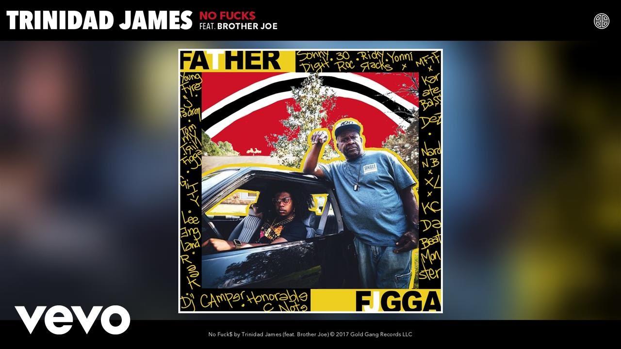 trinidad james - no fuck$ (audio) ft. brother joe - youtube