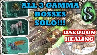 ALL 3 GAMMA BOSSES - SUPER EASY SOLO - HOW TO + DAEODON HEALING TEST!!! ARK 2017