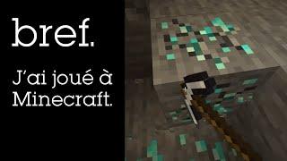 Bref, j'ai joué à Minecraft.