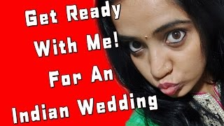 Get Ready With Me (Indian Wedding)