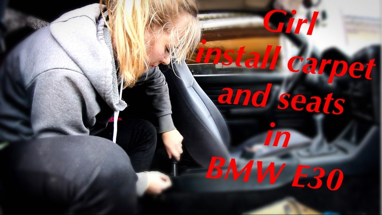 Diy Girl Install Carpet And Seats In Bmw E30 Youtube