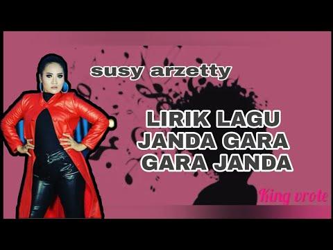 Lirik Lagu Janda Gara Gara Janda Susy Arzetty Youtube