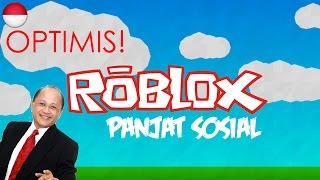ROBLOX-SO PEOPLE TUH MUST BE OPTIMISTIC!