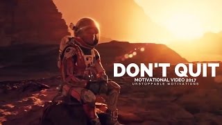 DONT QUIT ► Motivation Video for Success in Life 2017 - (DON'T Give UP)