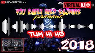 TUM HI HO | Virtual DJ | VDJ RAFLI MSP SAENTIS
