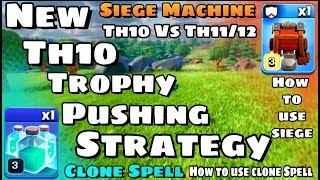 Clash Of Clans-TH10 Trophy Pusging Strategy-Using Siege Machine-Clone Spell | TH10 Vs TH11-TH12 |Coc