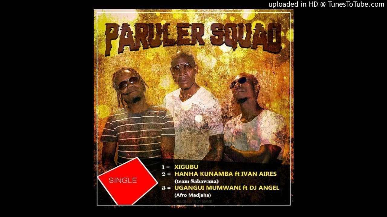 Download Paruler Squad - Xigubo (Audio)