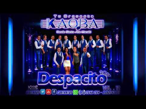 Tu Orquesta Kaoba - Despacito -  Volumen 12 Exito 2017   (VersiónKaoba)