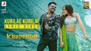Kaappaan - Kurilae Kurilae Lyric (Tamil) | Suriya | Harris Jayaraj | K.V. Anand