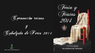 Coronación Reinas y Cabalgata Feria 2014 Villanueva de Córdoba tv