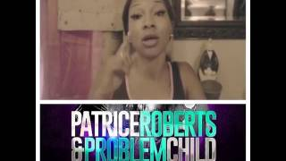 Patrice Roberts - Money Done May 27, 2016