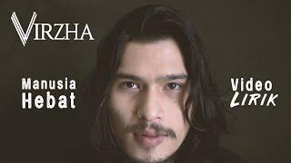 Download lagu VIRZHA  - MANUSIA HEBAT (VIDEO  LIRIK )