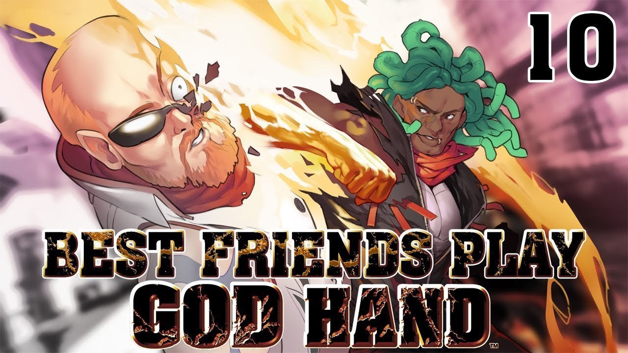 Best Friends Play God Hand (Part 10)