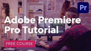 Premiere Pro Free Tut๐rial Course