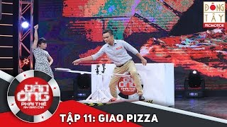 dan ong phai the  tap 11 vong 1 bat pizza nuong