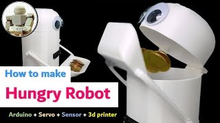 Arduino Project ] Hungry Robot | Servo,Sensor,3d printer Arm project tutorial example