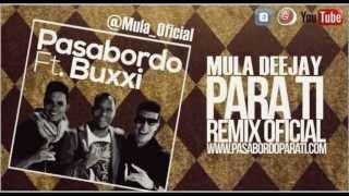 Pasabordo Ft Buxxi - Para Ti (Mula Deejay Remix)