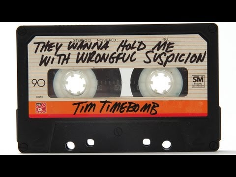 They Wanna Hold Me With Wrongful Suspicion - Tim Timebomb