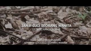 Video Ustadz Handy Bonny - Janji Suci Seorang Wanita download MP3, 3GP, MP4, WEBM, AVI, FLV Agustus 2018