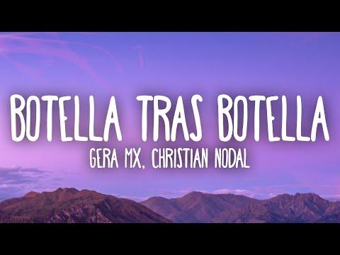 Gera MX, Christian Nodal – Botella Tras Botella