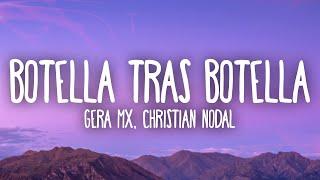 Gera MX, Christian Nodal - Botella Tras Botella