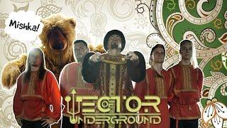 Vector of Underground - Mishka!