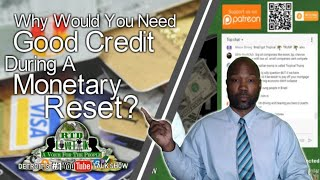 'Why Would You Need Good Credit During A Monetary Reset?' - RTD Live Talk w/ Mike