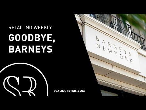 Retailing Weekly: Goodbye, Barneys