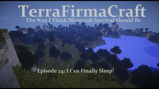 I Can Finally Sleep! - TerraFirmaCraft Ep 24