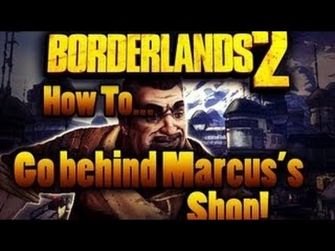Borderlands 2 Glitch! How to Go Behind Marcus