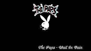 The Paps - Wait in vain Lyrics