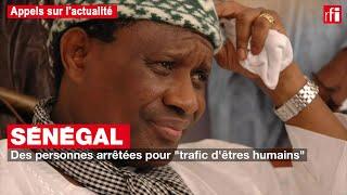 Sénégal - trafic d'êtres humains : que sait-on des centres de redressement du marabout Modou Kara ?