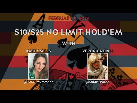 $10/$25 No Limit Holdem with Kasey Mills & Veronica Brill