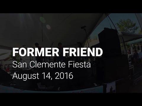 former friend - LIVE @ San Clemente Fiesta Music Festival 2016