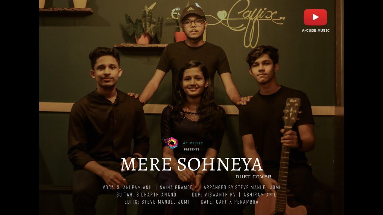 Mere Sohneya I Song Cover I Anupam Anil ft. Naina Pramod I Kabhir Singh I A-CUBE MUSIC