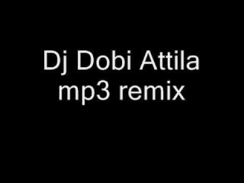 Dj Dobi Attila mp3 remix