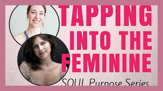 Tapping Into the Feminine - SOUL Purpose with Rochelle Schieck, founder of Qoya (Ep. 006)