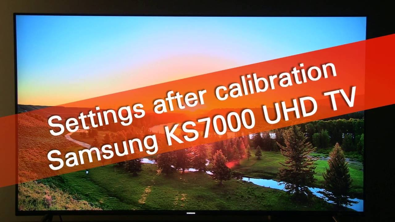 Samsung 49KS7002 KS7000 UHD HDR TV Settings After