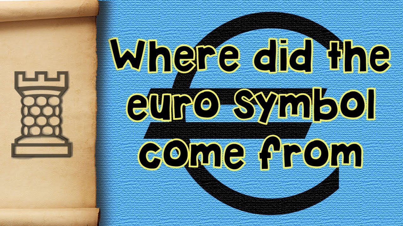 Where Did The Euro Symbol Come From Youtube