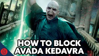How To Block Avada Kedavra [Harry Potter Theory]