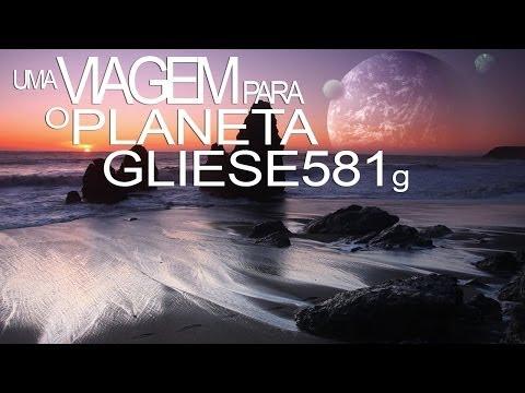 Uma Viagem para o Planeta Gliese 581g