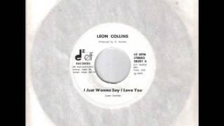 Leon Collins I Just Wanna Say I Love You