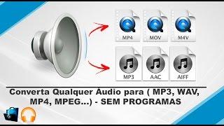 Converta Qualquer Áudio para ( MP3, WAV, MP4, MPEG...) - SEM PROGRAMAS