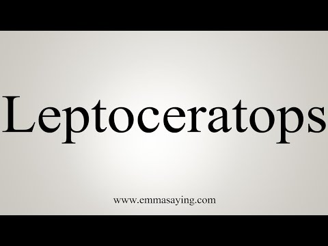 How To Pronounce Leptoceratops
