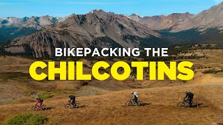 Bikepacking The Chilcotins | 3 Day Backcountry MTB Trip