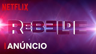 Rebelde | Anúncio oficial | Netflix
