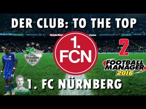 1. FC Nürnberg: Ep. 2 Franken Derby   Football Manager 2016   Season 1