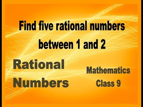 Class 9th, Mathematics, NUMBER SYSTEM, Find five rational numbers between 1 and 2